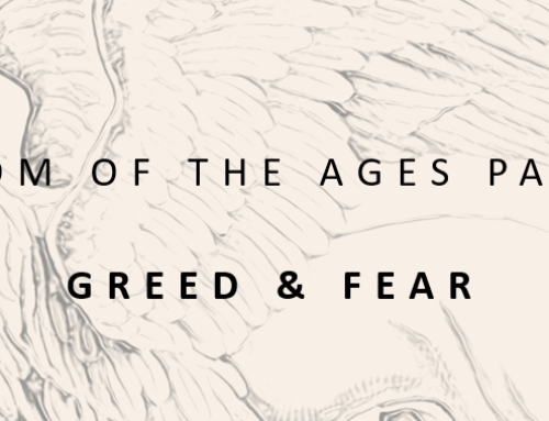 WISDOM OF THE AGES III: GREED & FEAR
